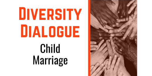 Diversity Dialogue: Child Marriage